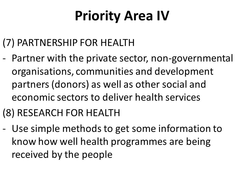 Priority Area IV (7) PARTNERSHIP FOR HEALTH