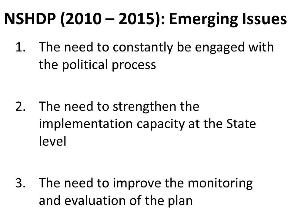 NSHDP (2010 – 2015): Emerging Issues