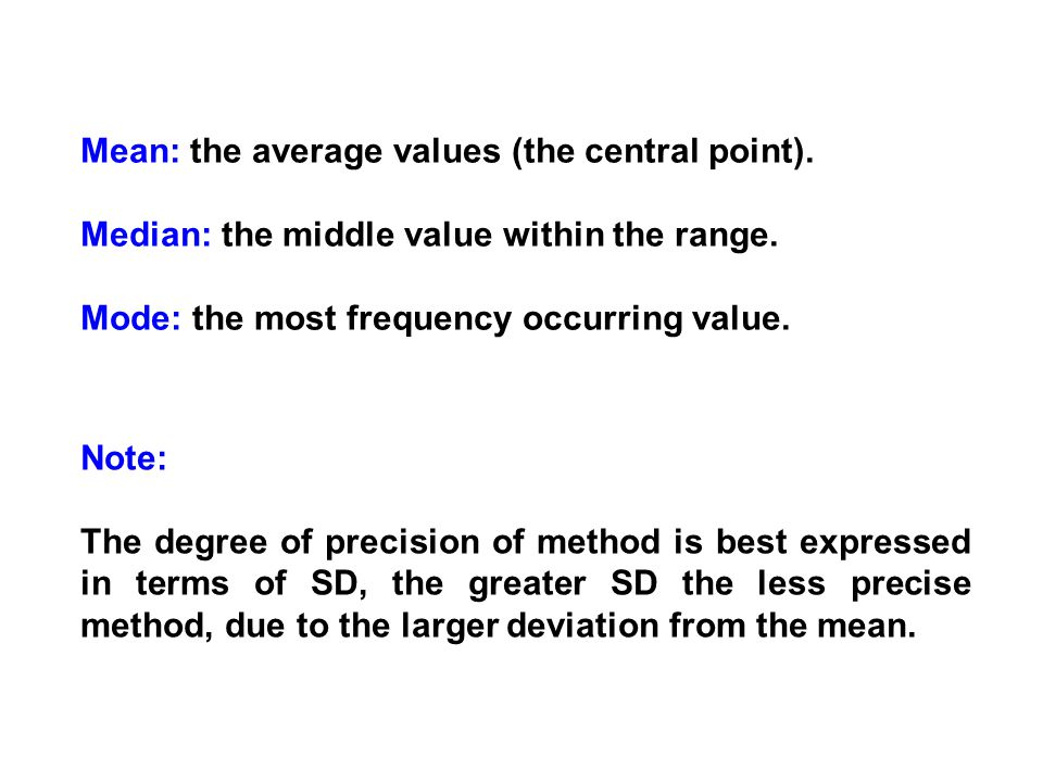 Mean: the average values (the central point).