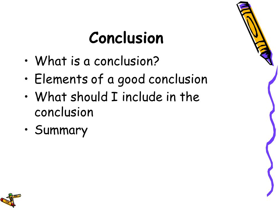 elements of a good essay conclusion The goal of this lesson is to help students explore and review the basic elements of essay writing in preparation  middle, conclusion  was it a good decision.