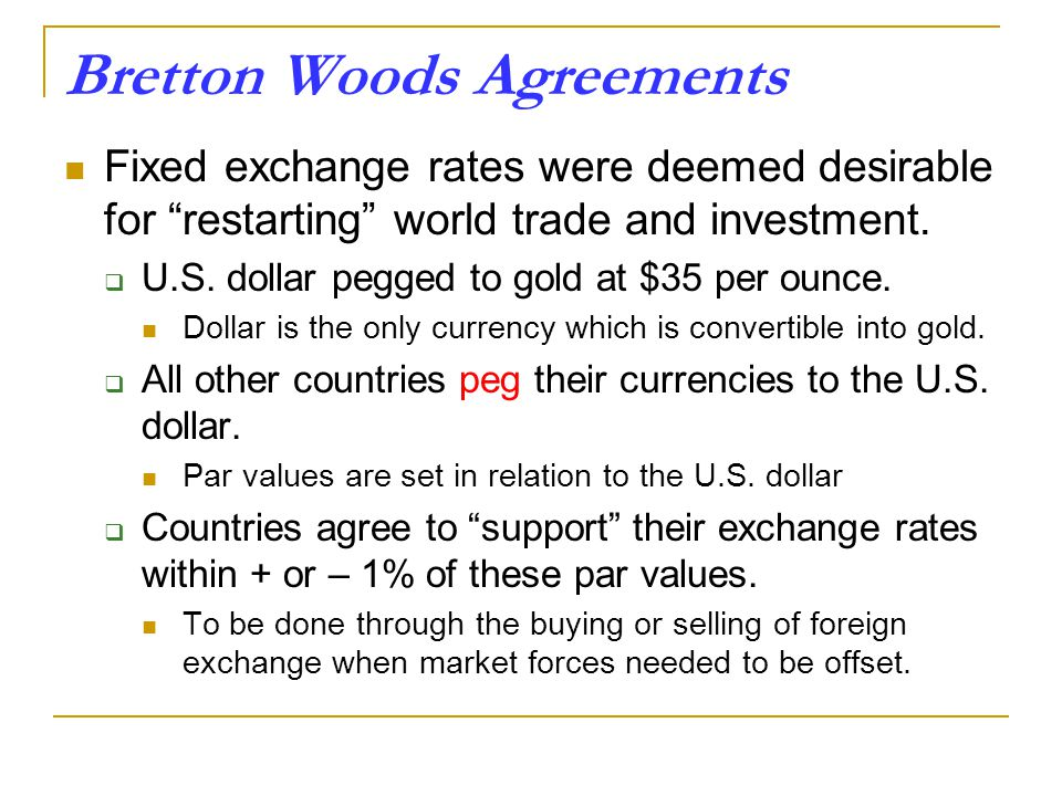 an analysis of the international financial system and the bretton woods agreements Development of the system 21 international economic situation after world war i most countries wanted to return to the old financial security and stable the plans for the system of bretton woods were developed by two important economists of.