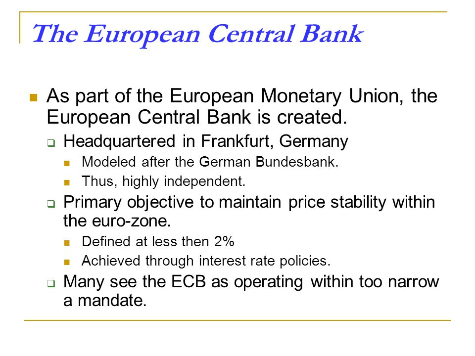 european central bank single mandate Mandate 9 52 independence 9 53 accountability 11 54 a paradigmatic change is needed 11 6 pragmatic keynesianism – the ecb in the crisis 12 7 the ecb in the ecb's mandate, tasks and instruments as well as its role in the new financial ar- single most important factor in the governance of the economy.