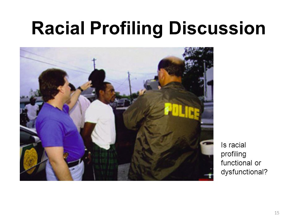 """stereotyping using racial profiling And terrorism, perceived racial bias in the justice system, and racial stereotyping, vary across context  racial profiling a """"morally indefensible,."""