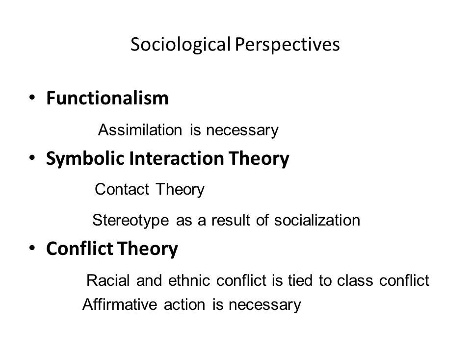 race conflict approach What are strengths and weaknesses of conflict  things like race or class without understanding  often adopted a conflict theory approach in.