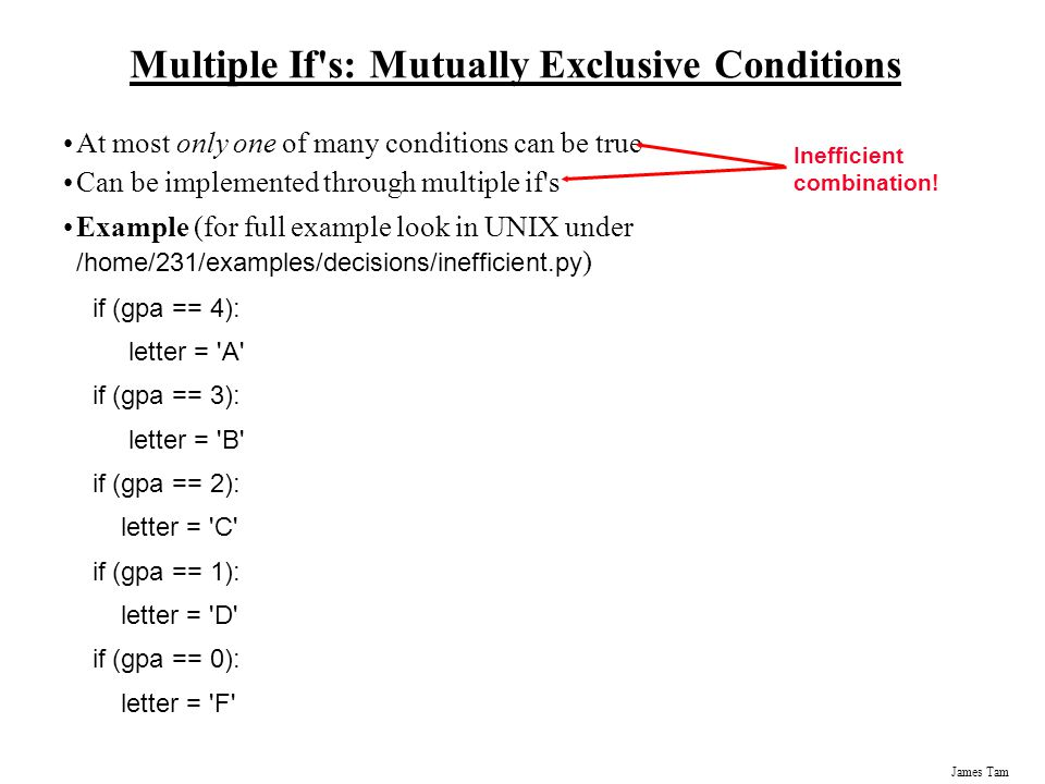 Multiple If s: Mutually Exclusive Conditions