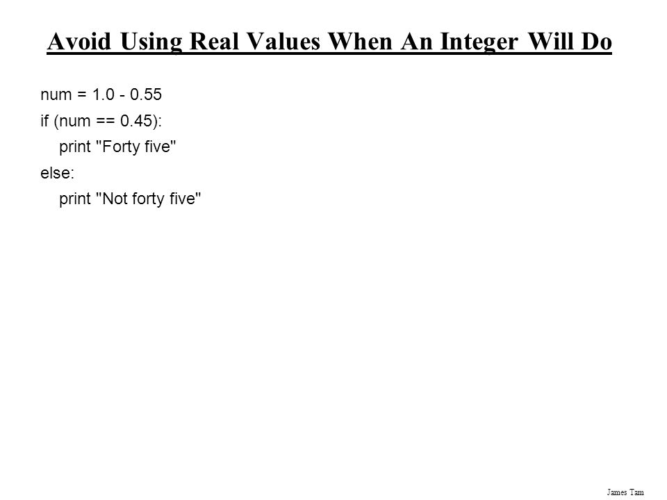 Avoid Using Real Values When An Integer Will Do