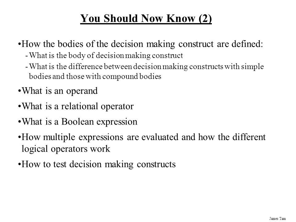 You Should Now Know (2) How the bodies of the decision making construct are defined: What is the body of decision making construct.