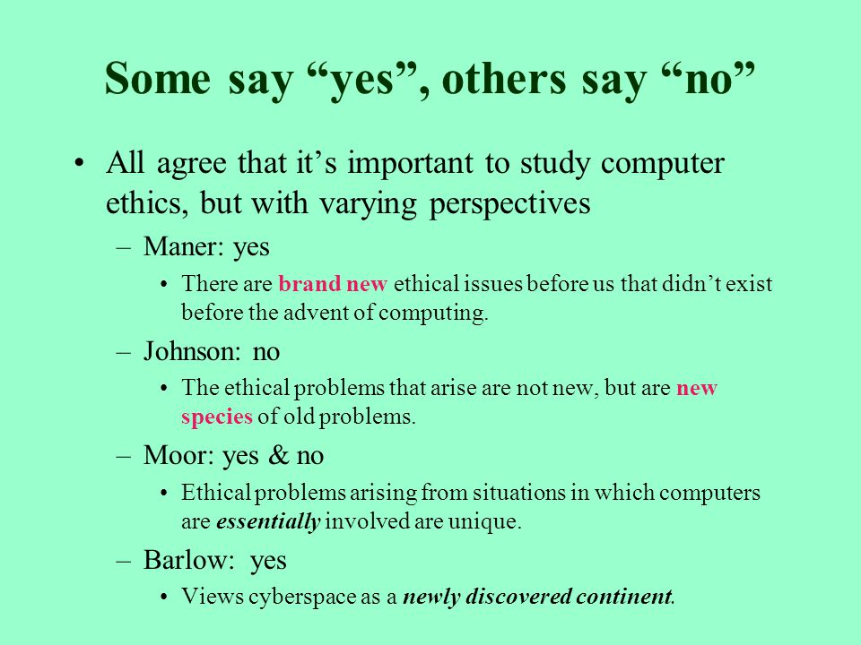 new capabilities of computing and ethical And while it may be possible to access someone's personal information on a computer system, computer ethics would ethical standards that address new issues.