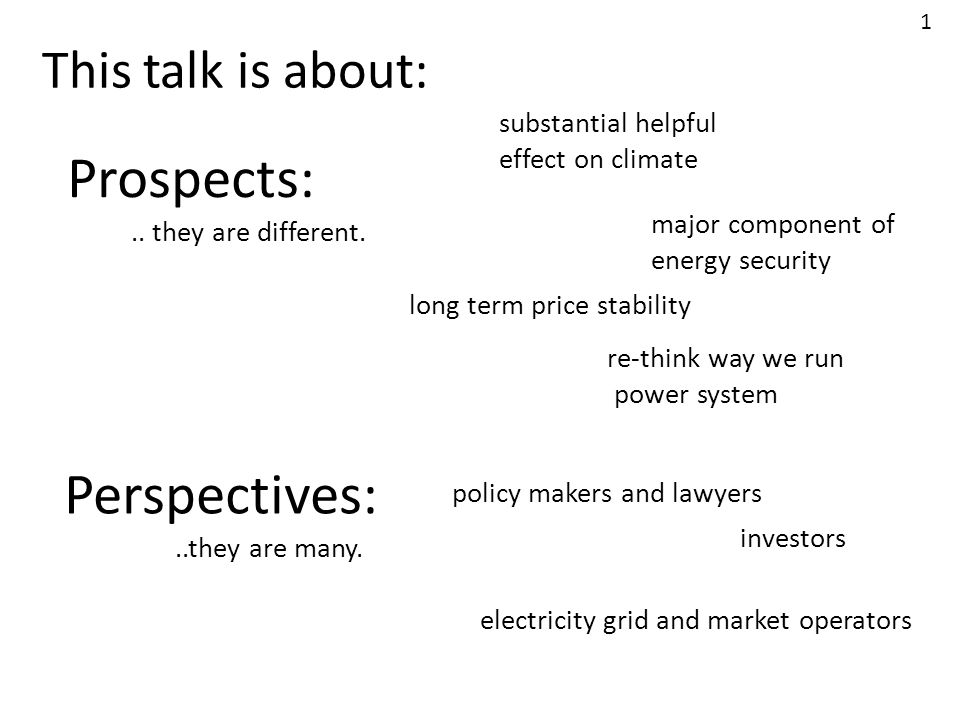 Prospects: Perspectives: This talk is about: substantial helpful