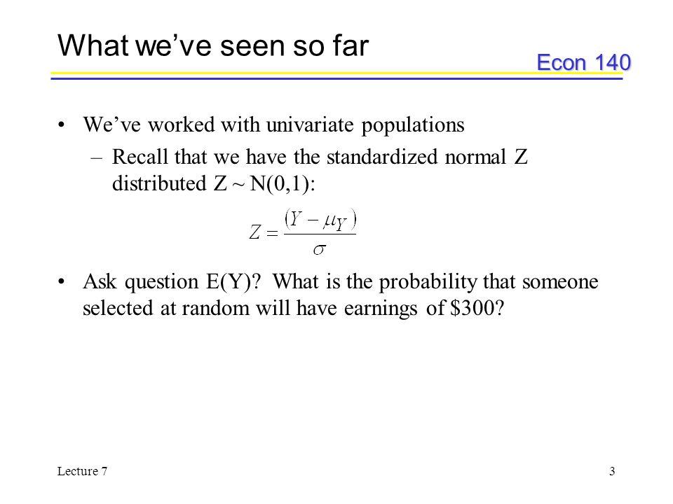 What we've seen so far We've worked with univariate populations