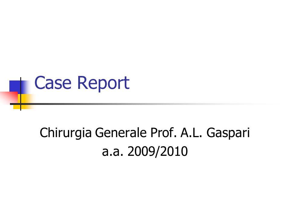 Chirurgia Generale Prof. A.L. Gaspari a.a. 2009/2010