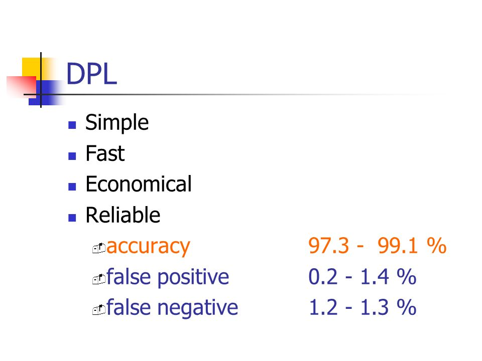 DPL Simple Fast Economical Reliable accuracy 97.3 - 99.1 %