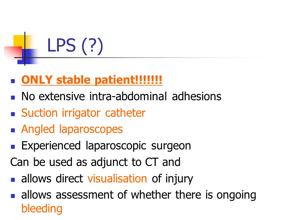 LPS ( ) ONLY stable patient!!!!!!!