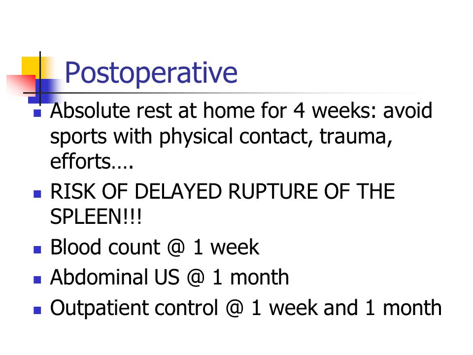 PostoperativeAbsolute rest at home for 4 weeks: avoid sports with physical contact, trauma, efforts….