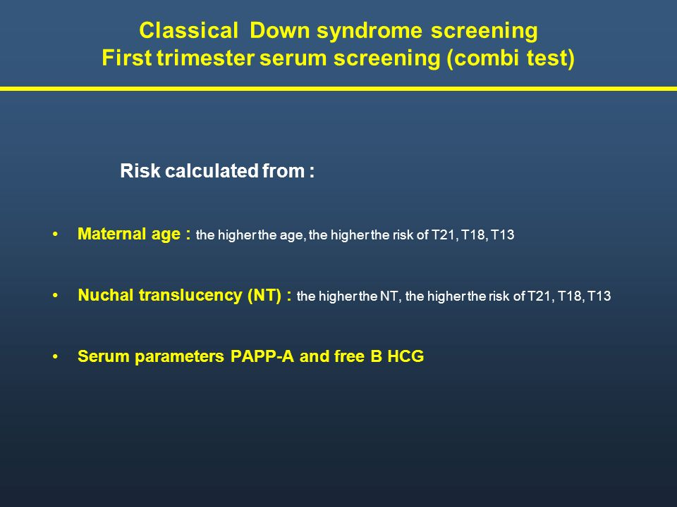 Classical Down syndrome screening First trimester serum screening (combi test)