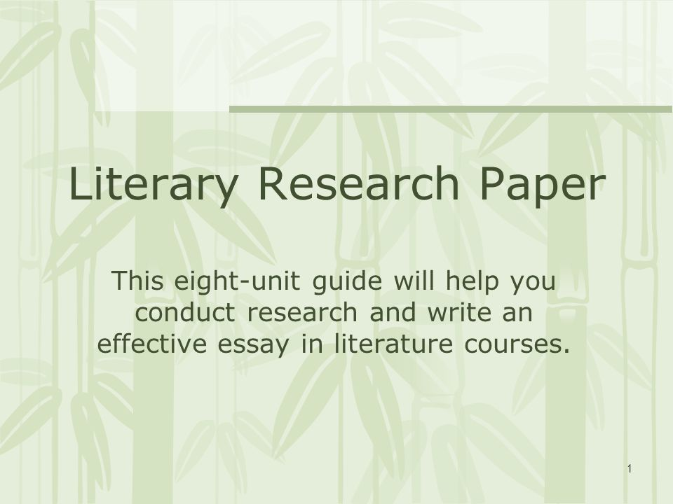 literary research paper guidelines How to write an effective research paper • getting ready with data • first draft • structure of a scientific paper reviews of the literature are not sufficient.