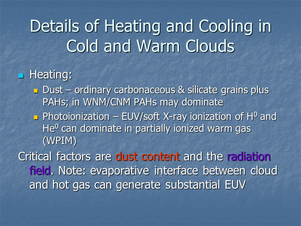 Details of Heating and Cooling in Cold and Warm Clouds