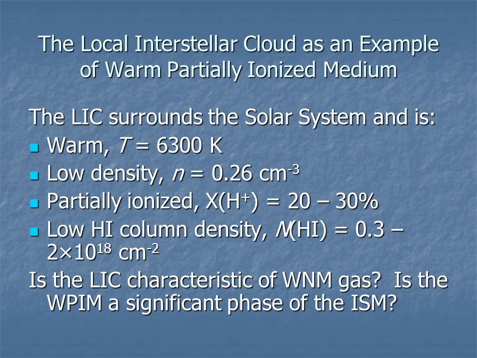 The Local Interstellar Cloud as an Example of Warm Partially Ionized Medium