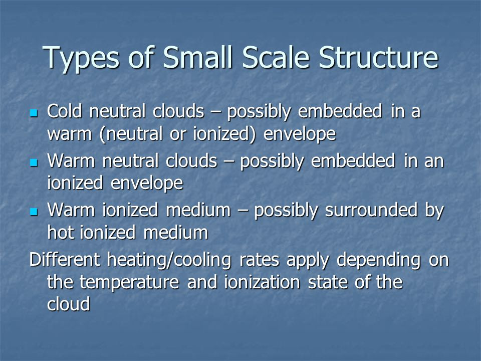 Types of Small Scale Structure