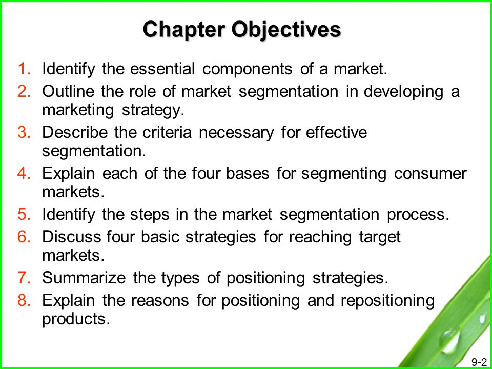 Chapter Objectives Identify the essential components of a market.
