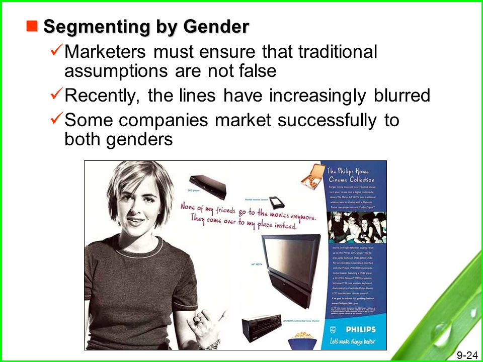 Segmenting by Gender Marketers must ensure that traditional assumptions are not false. Recently, the lines have increasingly blurred.