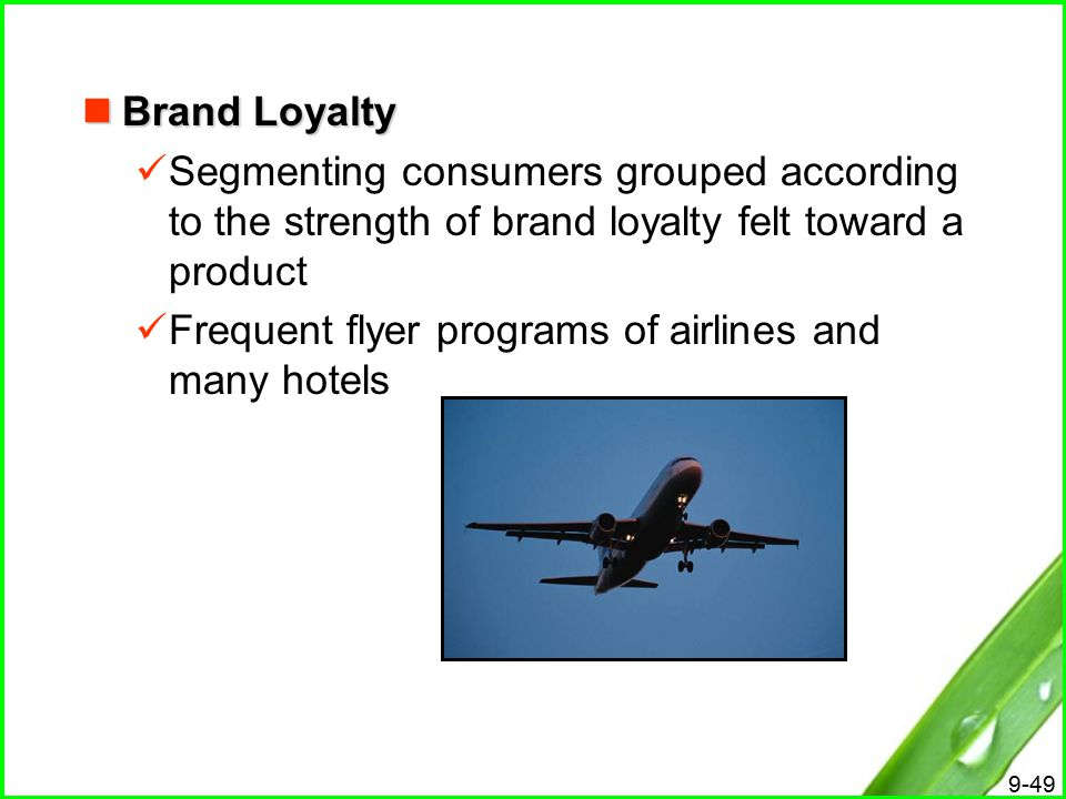 Brand Loyalty Segmenting consumers grouped according to the strength of brand loyalty felt toward a product.