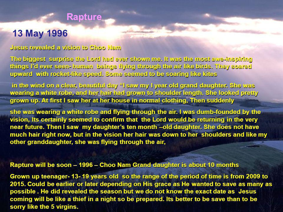 Rapture 13 May 1996 Jesus revealed a vision to Choo Nam