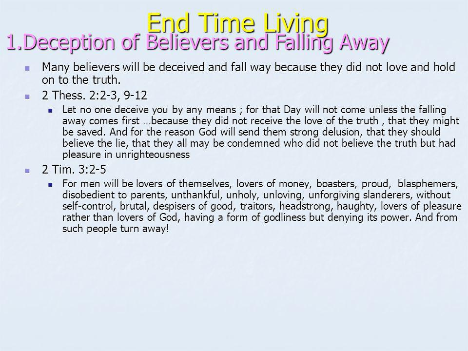 End Time Living 1.Deception of Believers and Falling Away