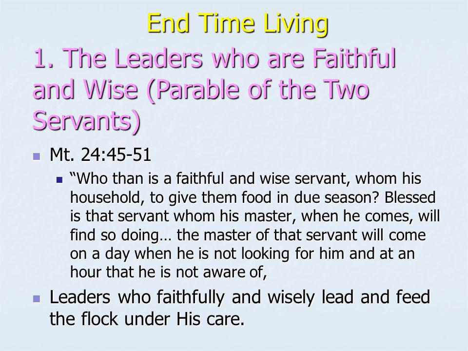 1. The Leaders who are Faithful and Wise (Parable of the Two Servants)