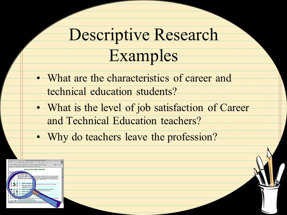 examples of descriptive research The main purpose of descriptive research is exactly what it sounds like it  a  classic example involves a researcher, leon festinger, who.