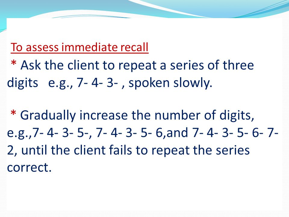 To assess immediate recall