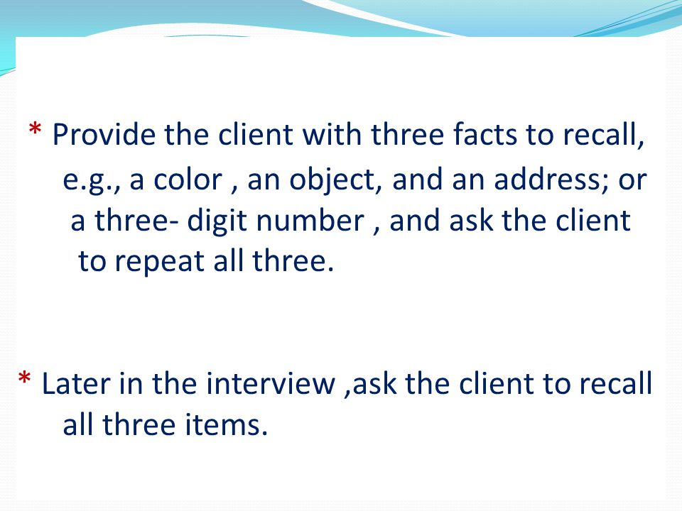 Provide the client with three facts to recall, e. g