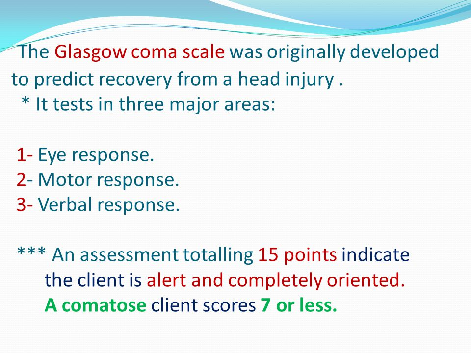 The Glasgow coma scale was originally developed to predict recovery from a head injury .