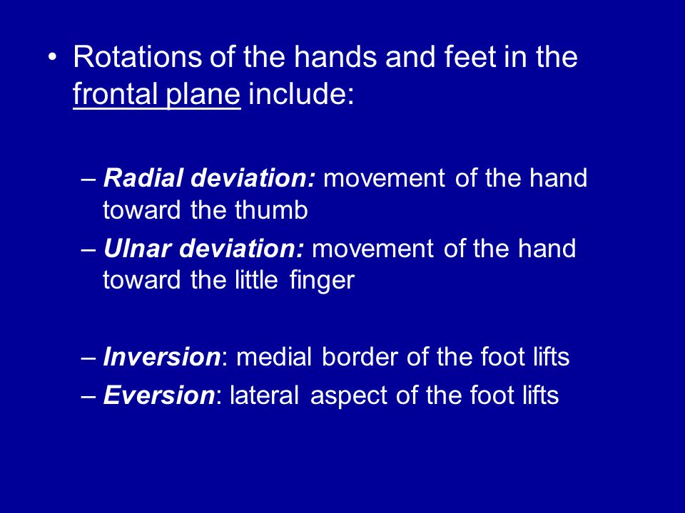 Rotations of the hands and feet in the frontal plane include: