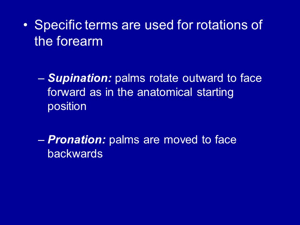 Specific terms are used for rotations of the forearm