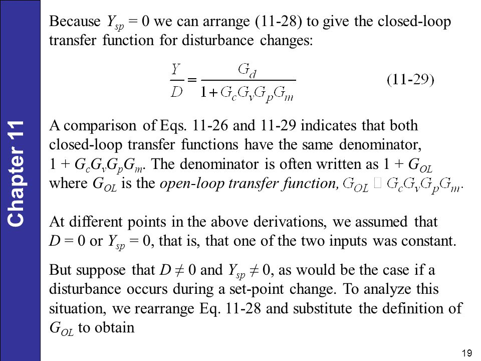 Because Ysp = 0 we can arrange (11-28) to give the closed-loop transfer function for disturbance changes: