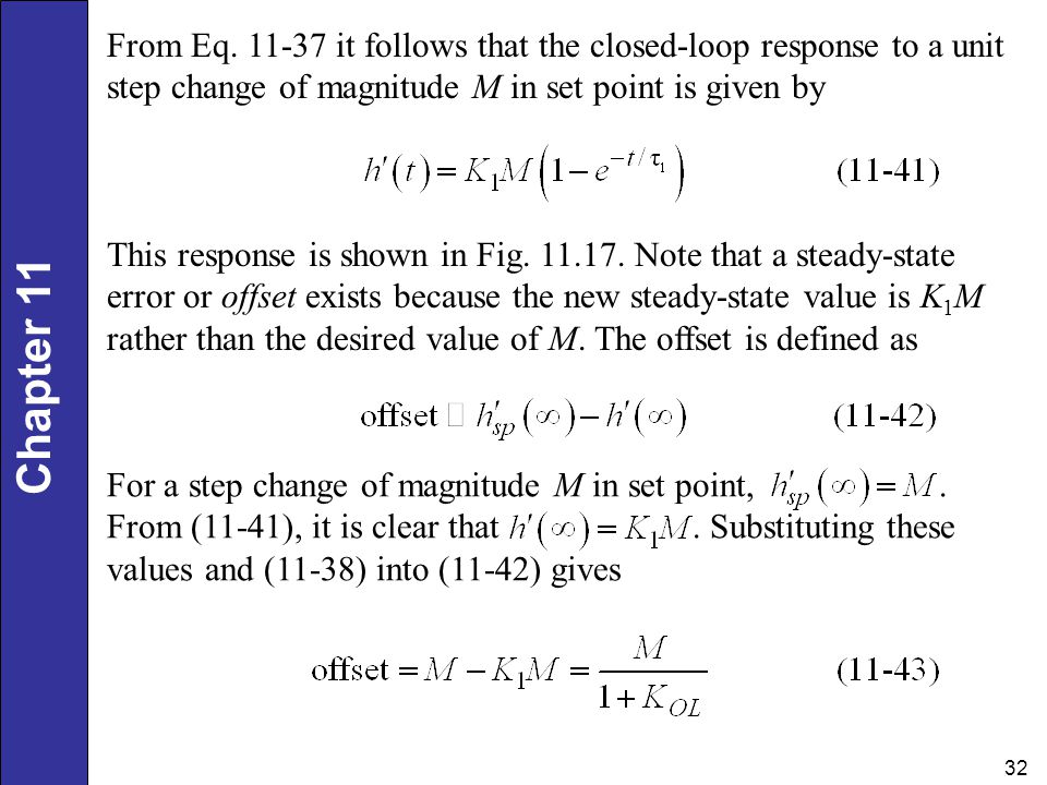 From Eq it follows that the closed-loop response to a unit step change of magnitude M in set point is given by