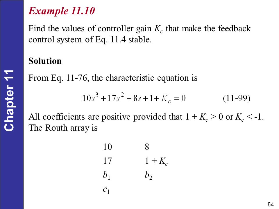 Example Find the values of controller gain Kc that make the feedback control system of Eq stable.