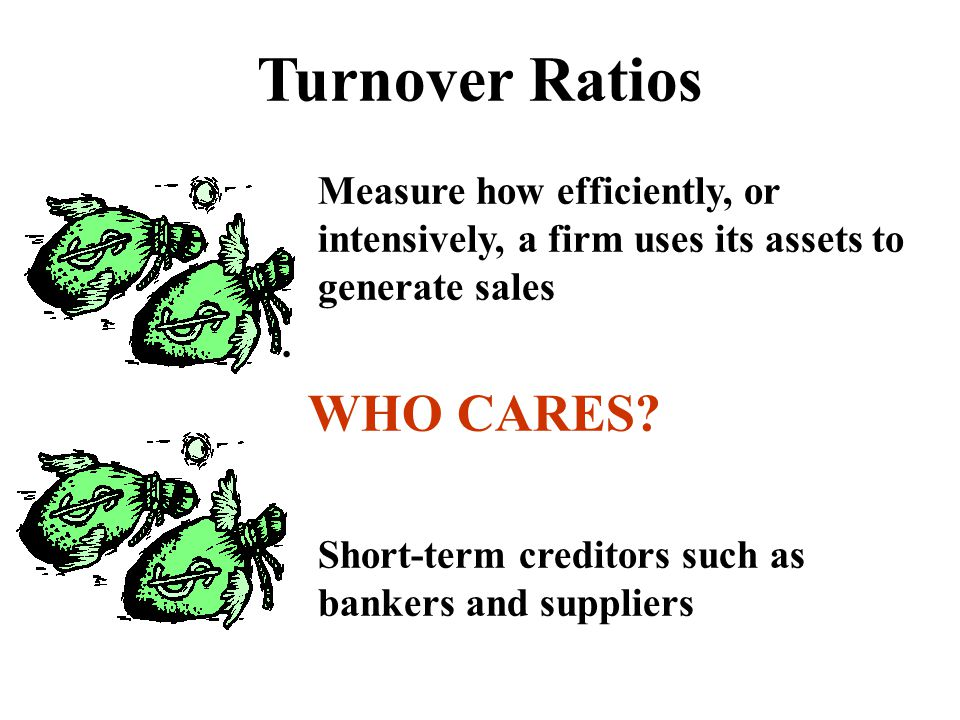 Turnover Ratios WHO CARES