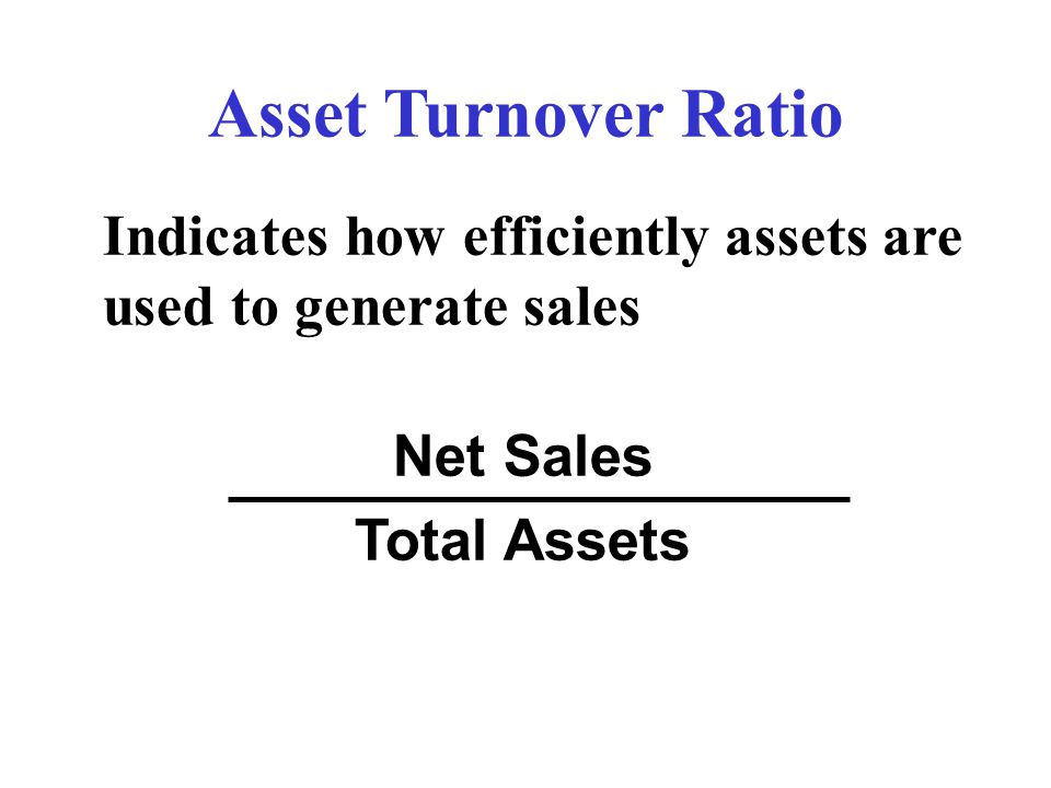 Asset Turnover Ratio Net Sales Total Assets
