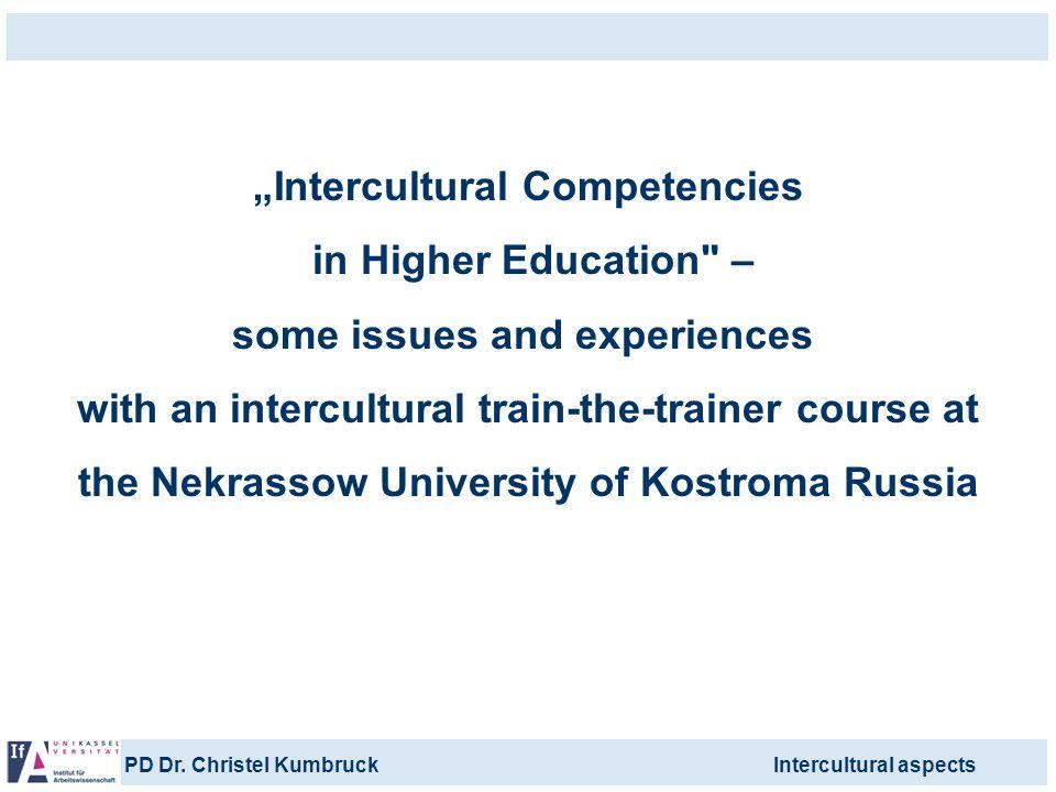 """Intercultural Competencies in Higher Education –"