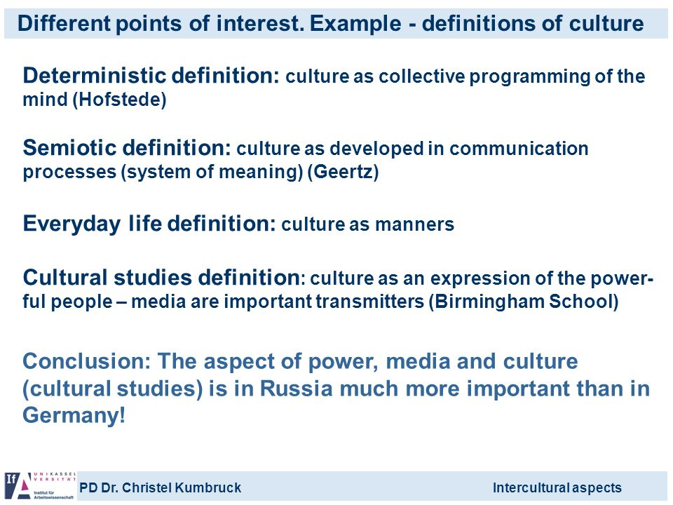 Different points of interest. Example - definitions of culture