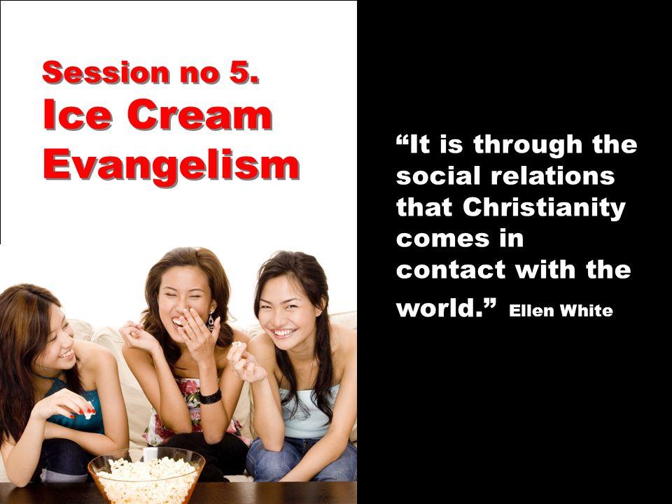 Session no 5. Ice Cream Evangelism