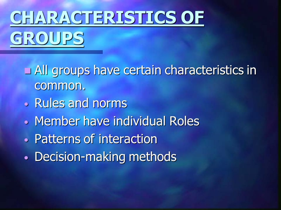 CHARACTERISTICS OF GROUPS