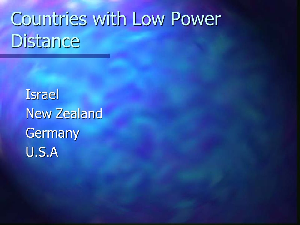 Countries with Low Power Distance