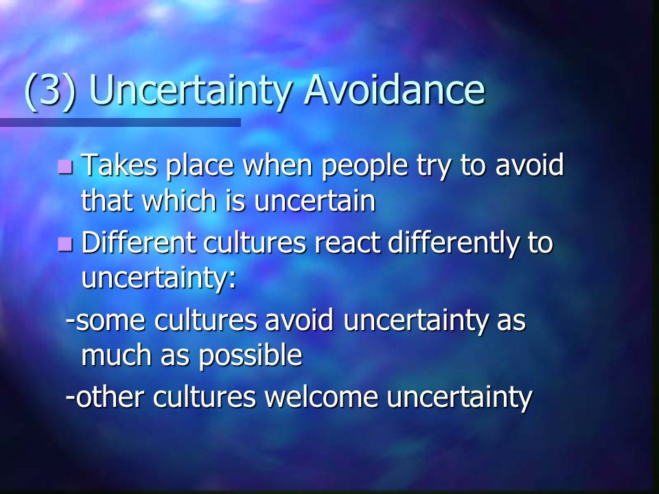 (3) Uncertainty Avoidance