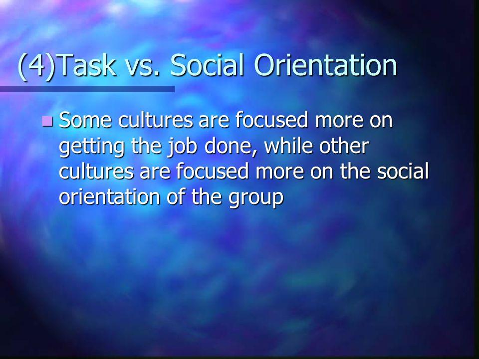(4)Task vs. Social Orientation