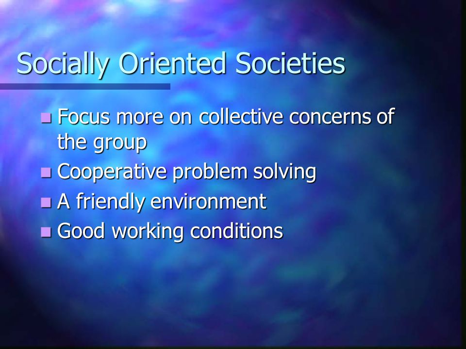 Socially Oriented Societies
