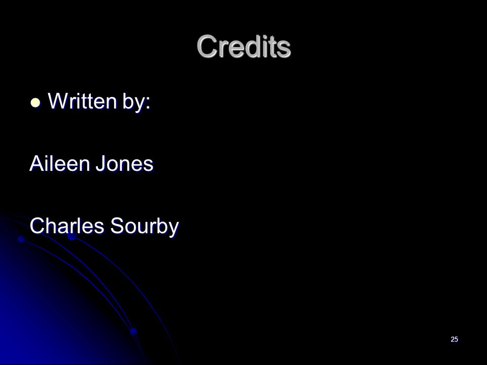 Credits Written by: Aileen Jones Charles Sourby