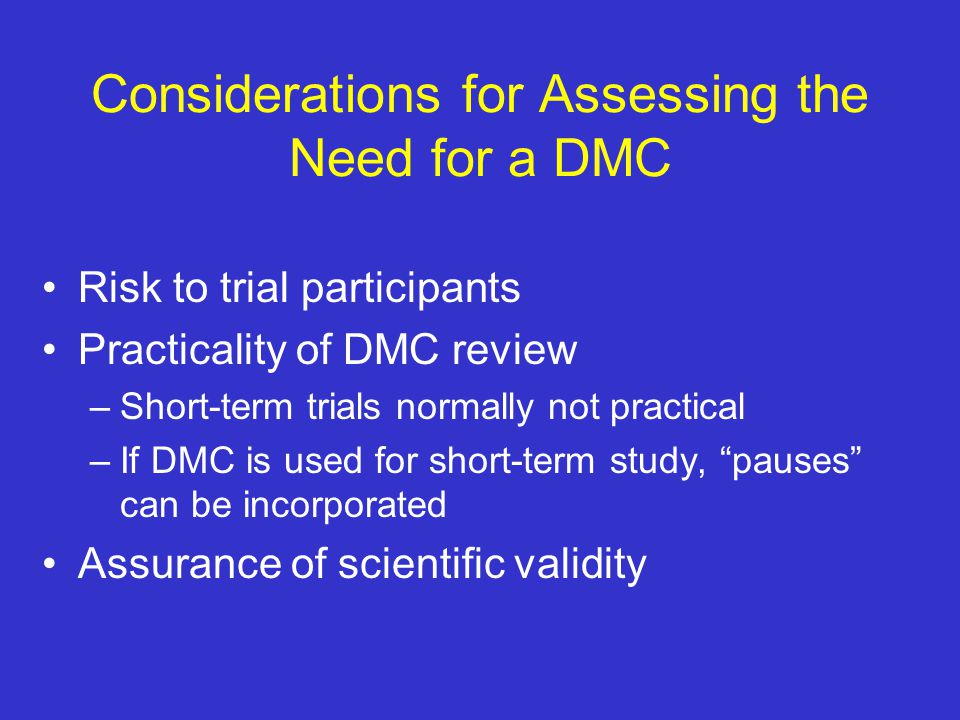 Considerations for Assessing the Need for a DMC
